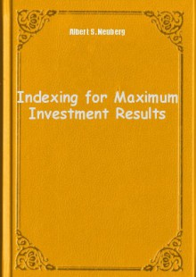 Обложка книги  - Indexing for Maximum Investment Results