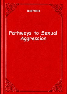 Обложка книги  - Pathways to Sexual Aggression