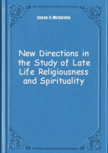 Обложка книги  - New Directions in the Study of Late Life Religiousness and Spirituality