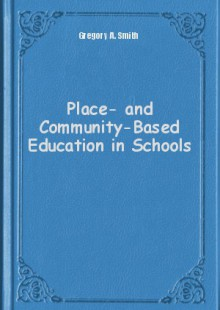Обложка книги  - Place- and Community-Based Education in Schools