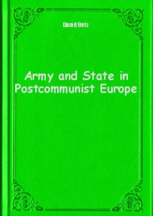 Обложка книги  - Army and State in Postcommunist Europe