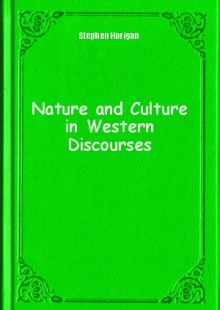 Обложка книги  - Nature and Culture in Western Discourses