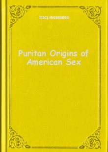 Обложка книги  - Puritan Origins of American Sex
