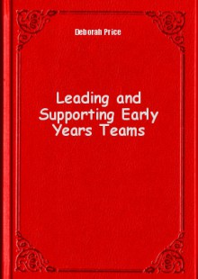 Обложка книги  - Leading and Supporting Early Years Teams