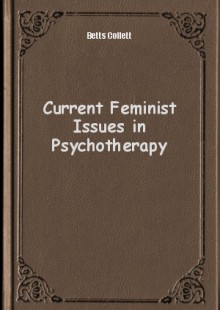 Обложка книги  - Current Feminist Issues in Psychotherapy
