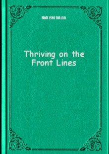 Обложка книги  - Thriving on the Front Lines