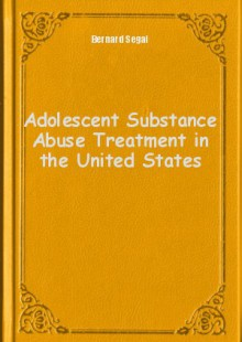 Обложка книги  - Adolescent Substance Abuse Treatment in the United States