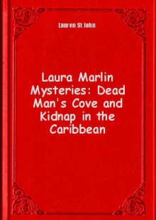 Обложка книги  - Laura Marlin Mysteries: Dead Man's Cove and Kidnap in the Caribbean