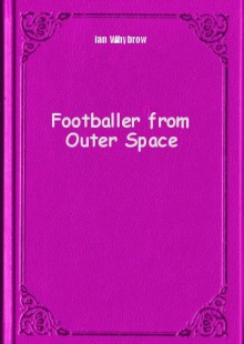Обложка книги  - Footballer from Outer Space