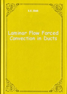 Обложка книги  - Laminar Flow Forced Convection in Ducts