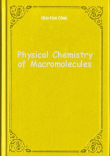 Обложка книги  - Physical Chemistry of Macromolecules