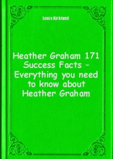 Обложка книги  - Heather Graham 171 Success Facts – Everything you need to know about Heather Graham