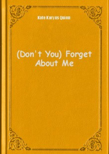 Обложка книги  - (Don't You) Forget About Me