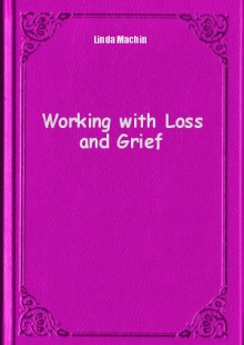 Обложка книги  - Working with Loss and Grief