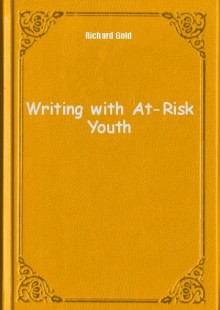 Обложка книги  - Writing with At-Risk Youth
