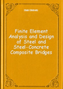 Обложка книги  - Finite Element Analysis and Design of Steel and Steel-Concrete Composite Bridges