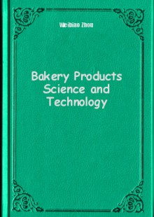 Обложка книги  - Bakery Products Science and Technology