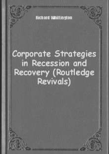 Обложка книги  - Corporate Strategies in Recession and Recovery (Routledge Revivals)