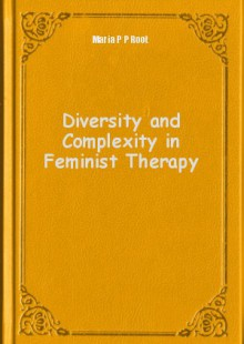 Обложка книги  - Diversity and Complexity in Feminist Therapy