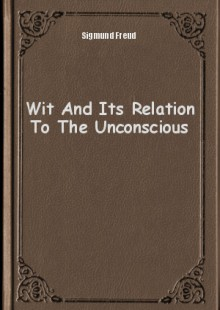 Обложка книги  - Wit And Its Relation To The Unconscious