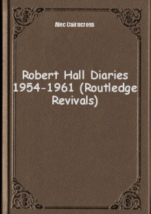 Обложка книги  - Robert Hall Diaries 1954-1961 (Routledge Revivals)