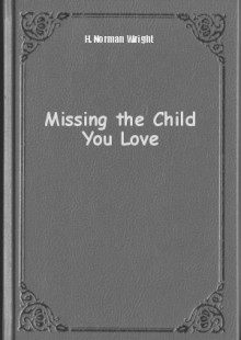 Обложка книги  - Missing the Child You Love