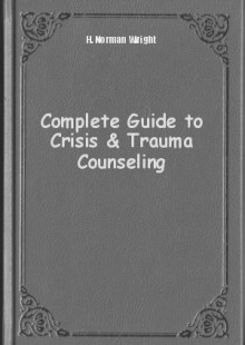 Обложка книги  - Complete Guide to Crisis & Trauma Counseling