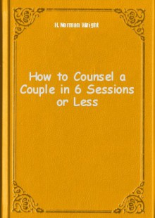Обложка книги  - How to Counsel a Couple in 6 Sessions or Less