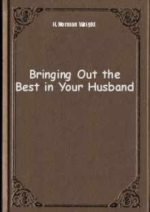 Обложка книги  - Bringing Out the Best in Your Husband