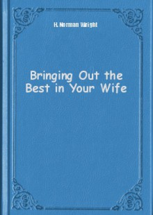 Обложка книги  - Bringing Out the Best in Your Wife