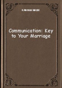 Обложка книги  - Communication: Key to Your Marriage