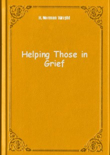 Обложка книги  - Helping Those in Grief