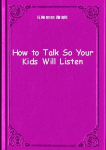 Обложка книги  - How to Talk So Your Kids Will Listen