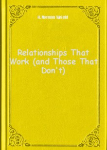 Обложка книги  - Relationships That Work (and Those That Don't)