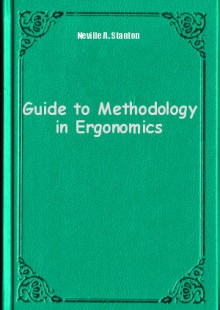 Обложка книги  - Guide to Methodology in Ergonomics