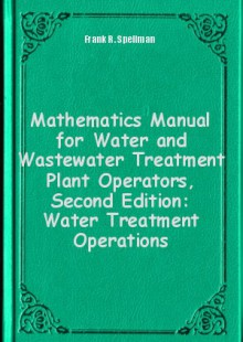 Обложка книги  - Mathematics Manual for Water and Wastewater Treatment Plant Operators, Second Edition: Water Treatment Operations