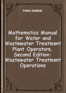Обложка книги  - Mathematics Manual for Water and Wastewater Treatment Plant Operators, Second Edition: Wastewater Treatment Operations