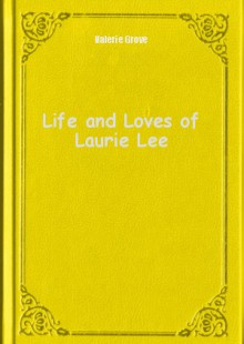 Обложка книги  - Life and Loves of Laurie Lee