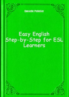 Обложка книги  - Easy English Step-by-Step for ESL Learners
