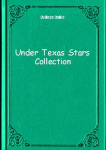 Обложка книги  - Under Texas Stars Collection