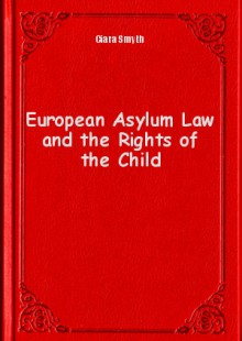 Обложка книги  - European Asylum Law and the Rights of the Child