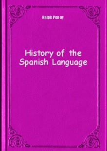 Обложка книги  - History of the Spanish Language