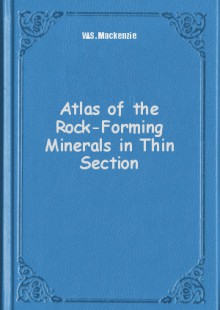 Обложка книги  - Atlas of the Rock-Forming Minerals in Thin Section