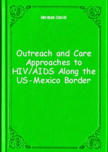 Обложка книги  - Outreach and Care Approaches to HIV/AIDS Along the US-Mexico Border