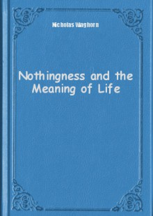Обложка книги  - Nothingness and the Meaning of Life
