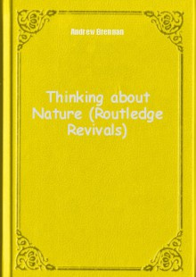 Обложка книги  - Thinking about Nature (Routledge Revivals)