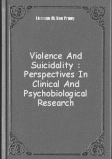Обложка книги  - Violence And Suicidality : Perspectives In Clinical And Psychobiological Research
