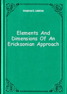 Обложка книги  - Elements And Dimensions Of An Ericksonian Approach
