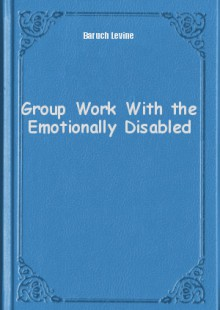 Обложка книги  - Group Work With the Emotionally Disabled