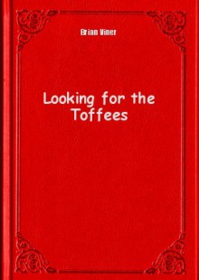 Обложка книги  - Looking for the Toffees